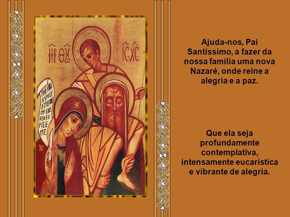A Família é o espaço da vida e do amor. «Regressaram à Galiléia, à sua cidade de Nazaré» Podeis rezar à Sagrada Família pela vossa família: Pai Nosso,