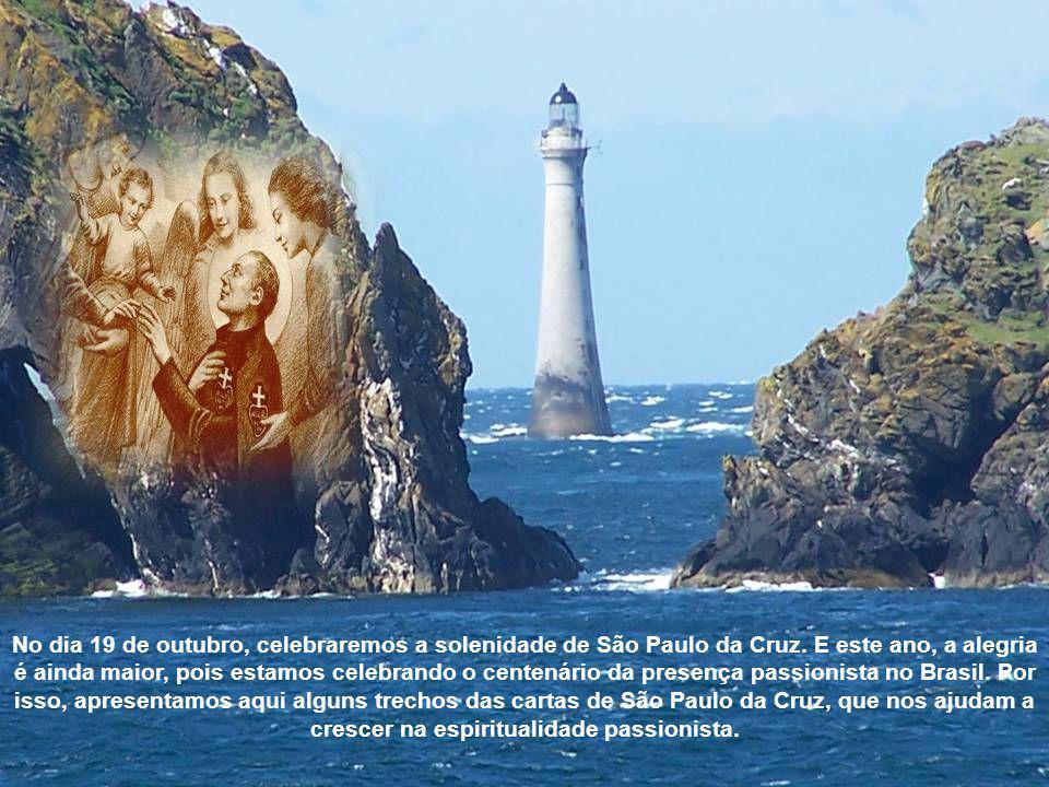 No dia 19 de outubro, celebraremos a solenidade de São Paulo da Cruz.