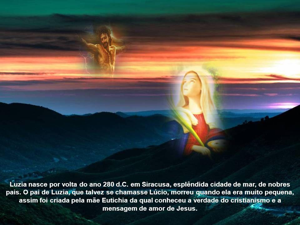 A devoção a S.Luzia se difundiu logo depois da sua morte e se transmitiu até os nossos tempos.