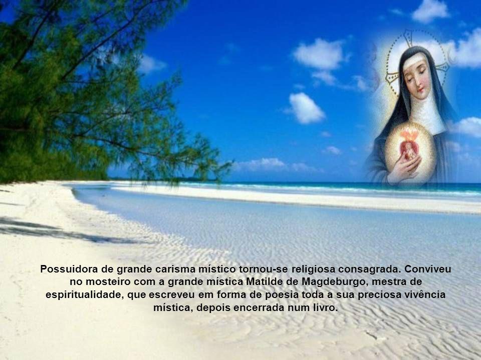 Possuidora de grande carisma místico tornou-se religiosa consagrada.