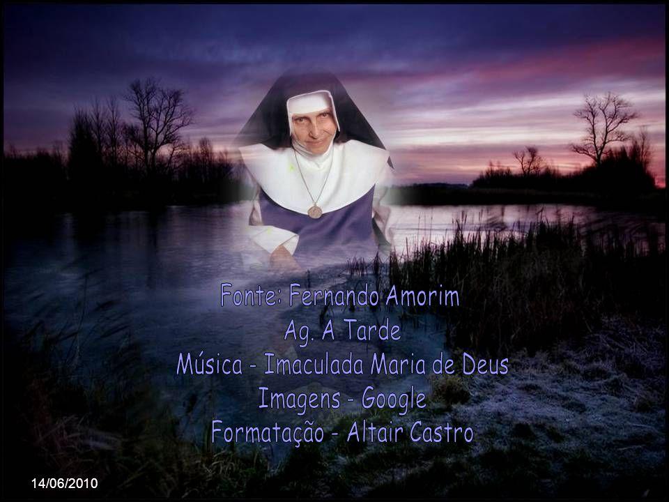 Irmã Dulce foi declarada Venerável pelo Papa em abril de 2009.A beatificação aguarda a validação do milagre estudado pelo Congresso da Causa dos Santo