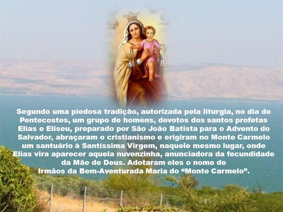 Diz mais a tradição, que os discípulos de Elias, em lembrança daquela visão do mestre, teriam fundado uma Congregação, com sede no Monte Carmelo, com o fim declarado de prestar homenagens à Mãe do Mestre.