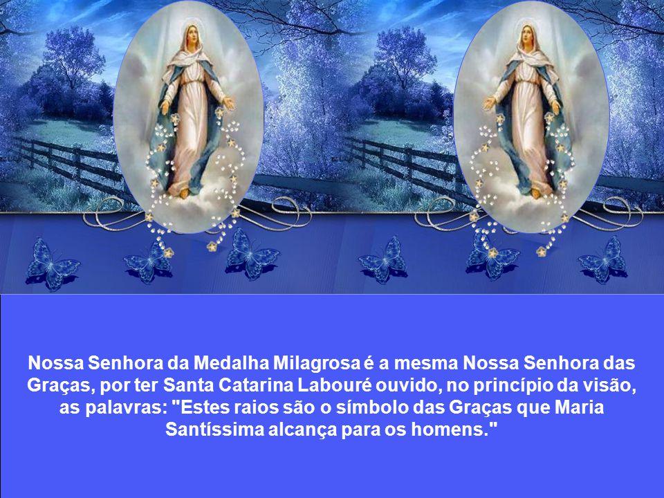 A mesma visão se repetiu várias vezes, sobre o sacrário do altar-mor; ali aparecia Nossa Senhora, sempre com as mãos cheias de graças, estendidas para a terra, e a invocação já referida a envolvê-la.