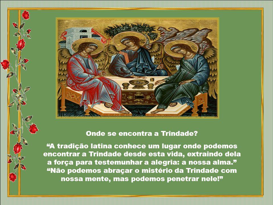 Caríssimos, A Trindade se encontra conosco todos os dias na Eucaristia. No momento da comunhão, realiza-se em sentido estrito a palavra de Cristo: Aqu
