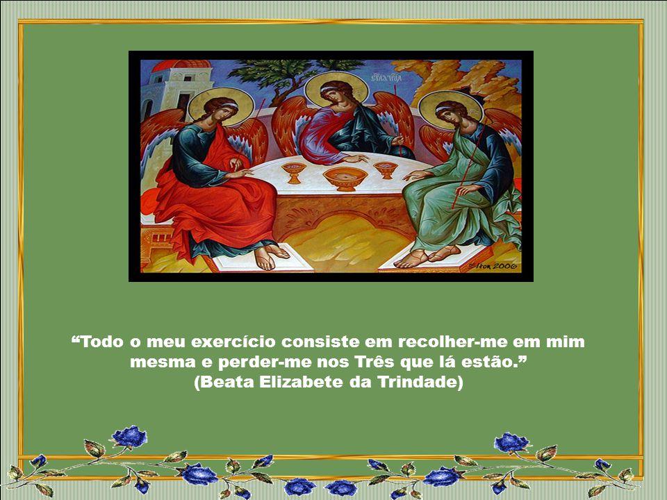 Onde se encontra a Trindade? A tradição latina conhece um lugar onde podemos encontrar a Trindade desde esta vida, extraindo dela a força para testemu