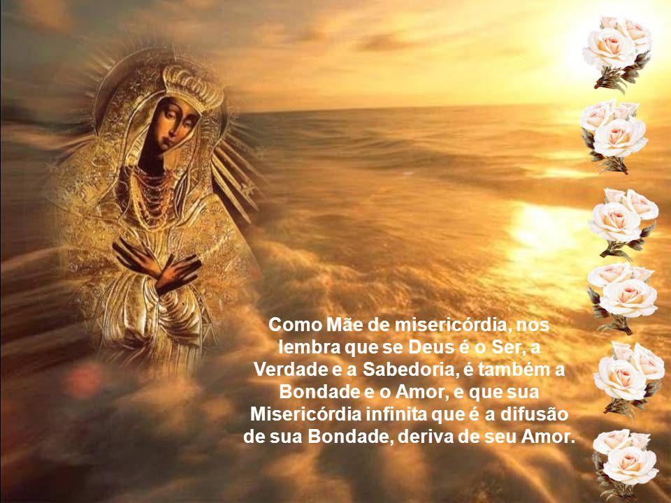 Maria participa eminentemente dessa perfeição divina, e nela a misericórdia se une a piedade sensível que lhe é perfeitamente subordinada e que a torn