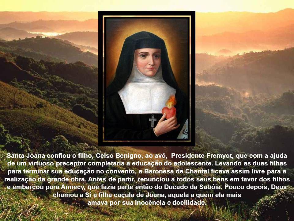 Para unir por laços mais fortes que os da amizade as duas famílias, a Senhora de Boissy propôs o casamento de seu filho, Barão de Thorens, de 14 anos, com Maria Amada, filha mais velha de Santa Joana, então com 12.