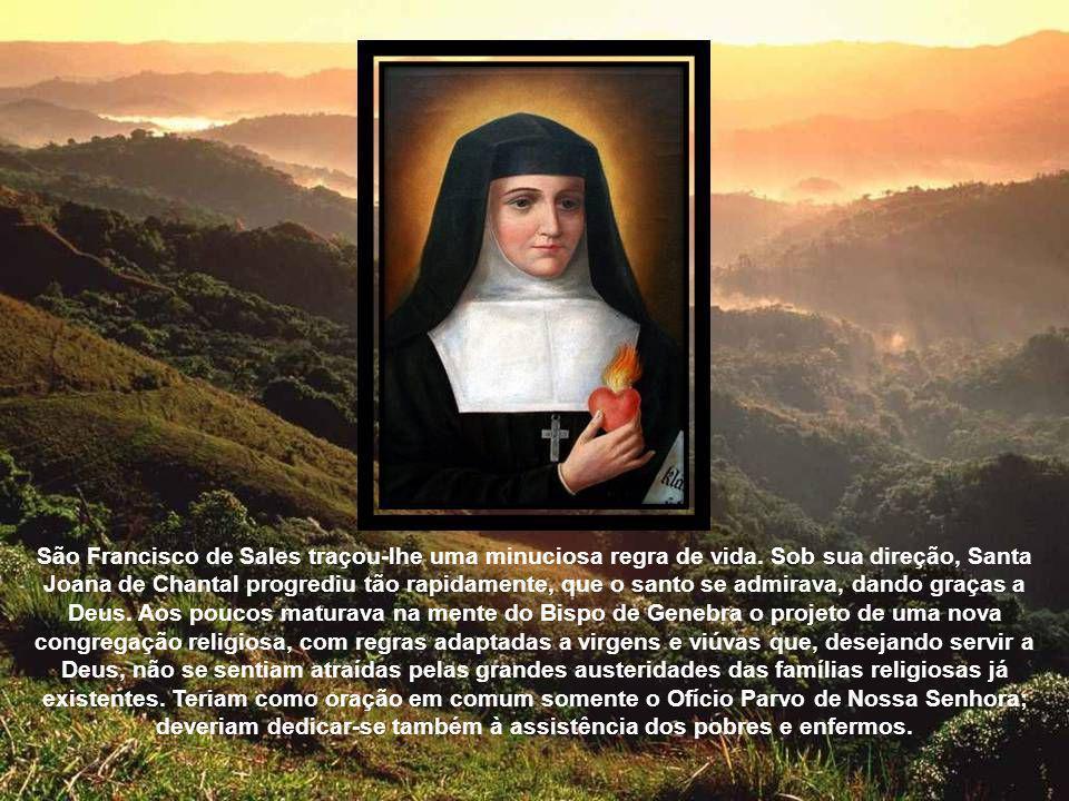 São Francisco de Sales traçou-lhe uma minuciosa regra de vida.
