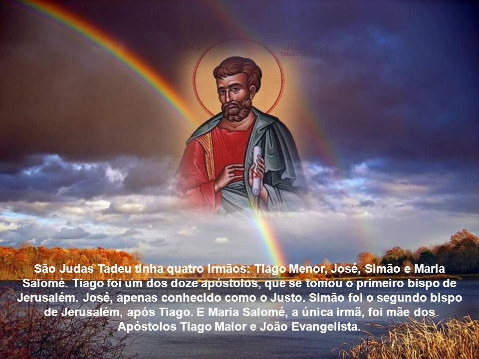 São Judas Tadeu, nascido em Caná da Galiléia, na Palestina, era filho de Alfeu (ou Cleofas) e Maria Cleofas.