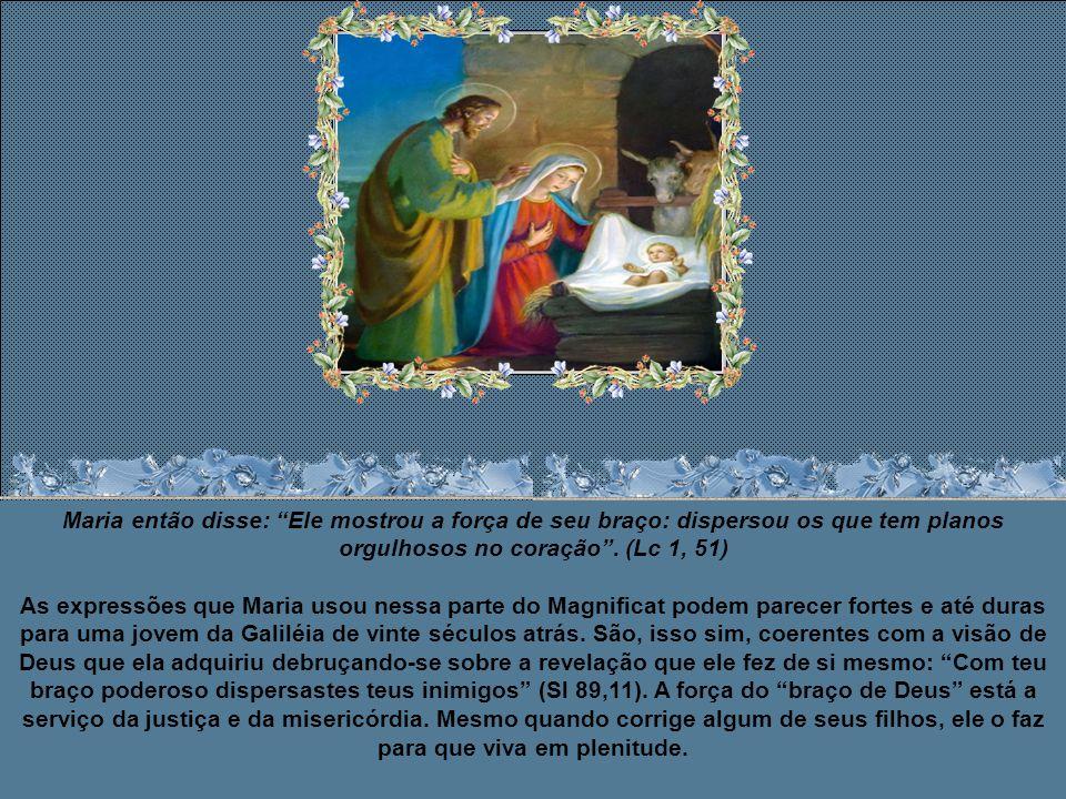 Logo Maria iria descobrir que, em seu Filho, Deus tem um rosto que sorri, uma mão que acaricia, um olhar que envolve, e braços que se estendem. Sua mi
