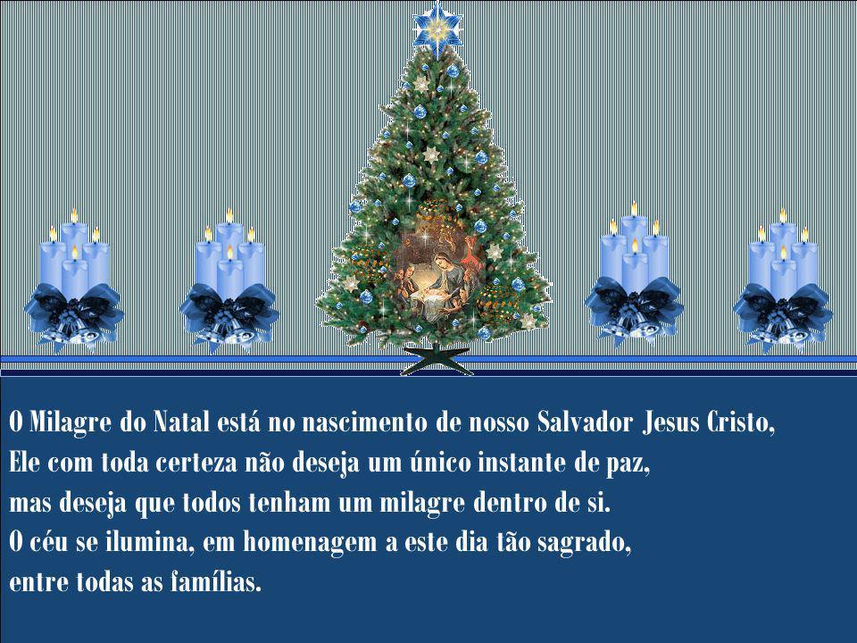 Nesta virada está apenas a concretização de todos os desejos feitos durante todo o ano que se passou. A noite de Natal é fantástica! A cidade fica tod