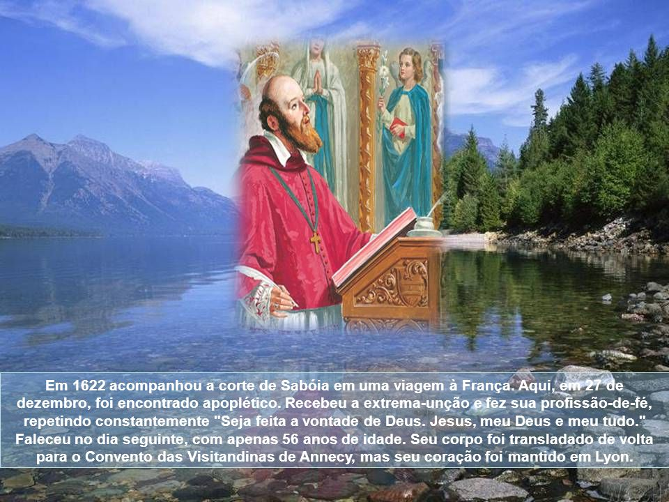 Em 1622 acompanhou a corte de Sabóia em uma viagem à França.