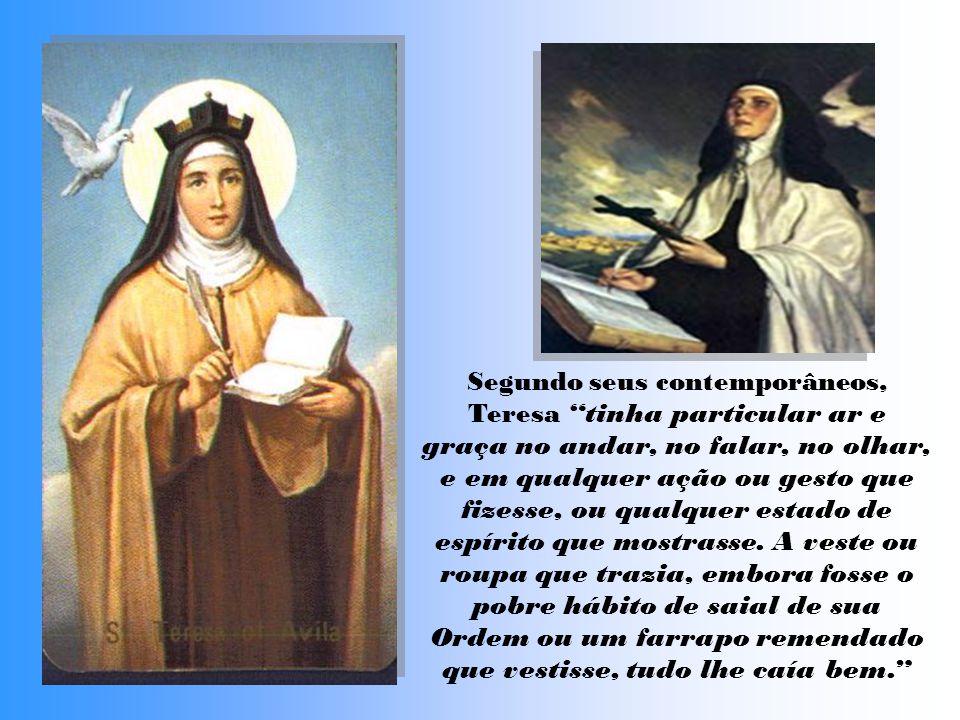 Santa Teresa de Ávila é unanimemente considerada um dos maiores gênios que a humanidade já produziu.