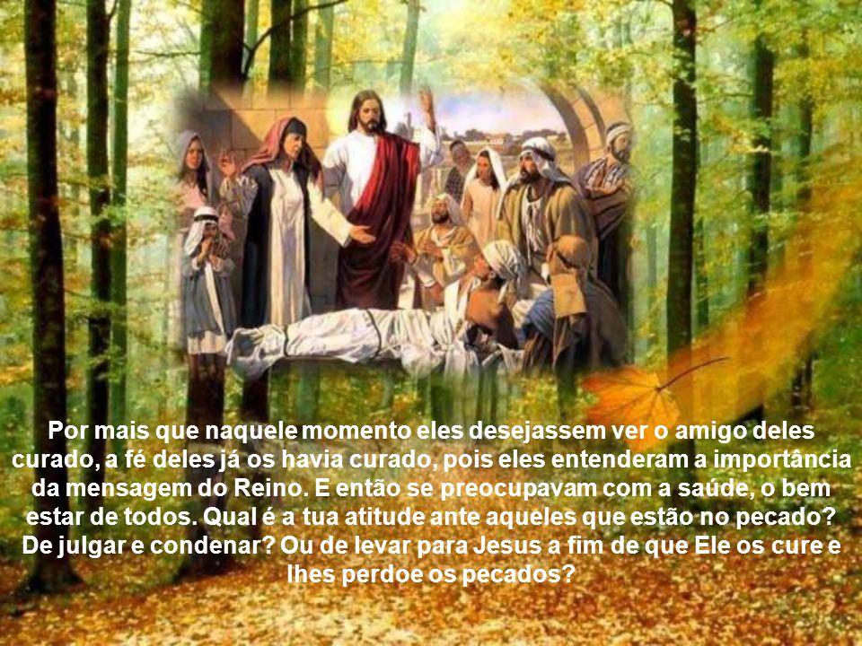 Mas não bastava apenas levar até a casa de Jesus, pois a casa estava cheia e o paralítico não podia entrar. Mas eles foram ousados. Não desistiram, ac