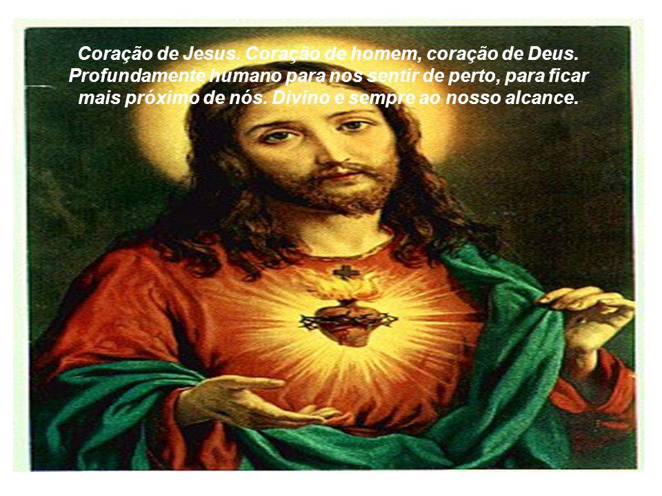 Coração de Jesus.Coração de homem, coração de Deus.