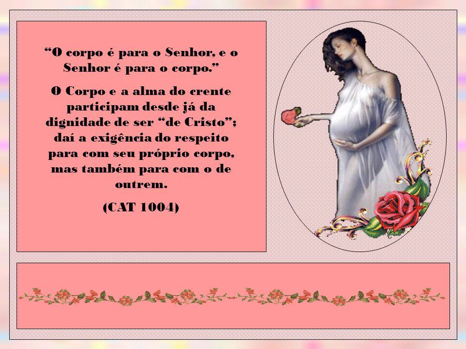 O corpo é para o Senhor, e o Senhor é para o corpo.