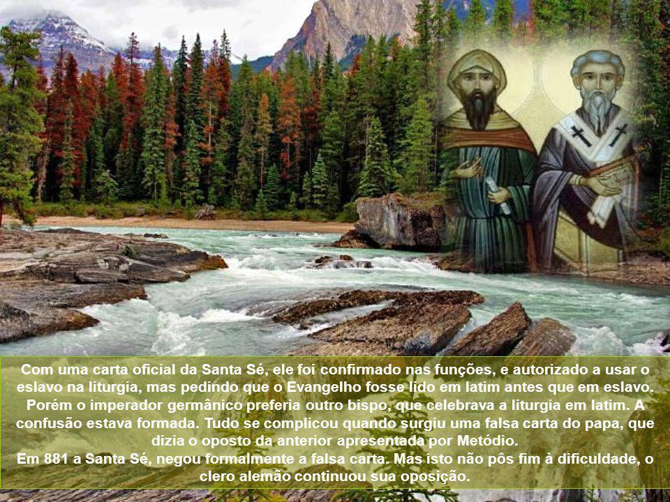 O então papa João VIII, em 878, interveio energicamente e ele foi solto, mas reprovou as suas novidades lingüísticas na liturgia. Porém, Metódio, esta