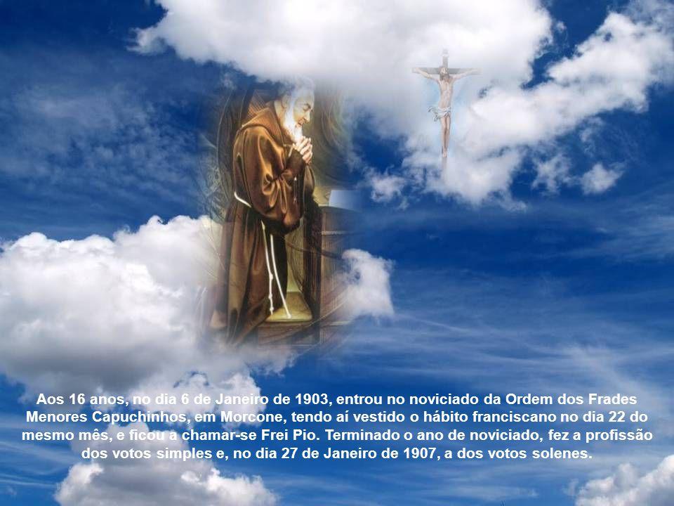 Aos 16 anos, no dia 6 de Janeiro de 1903, entrou no noviciado da Ordem dos Frades Menores Capuchinhos, em Morcone, tendo aí vestido o hábito franciscano no dia 22 do mesmo mês, e ficou a chamar-se Frei Pio.