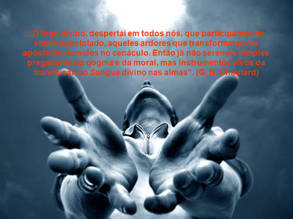 Caríssimos, Como que preso pelo Espírito deixa-se (o apóstolo) conduzir em tudo pela vontade daquele que quer sejam salvos todos os homens (Presbyterorum Ordinis 15).