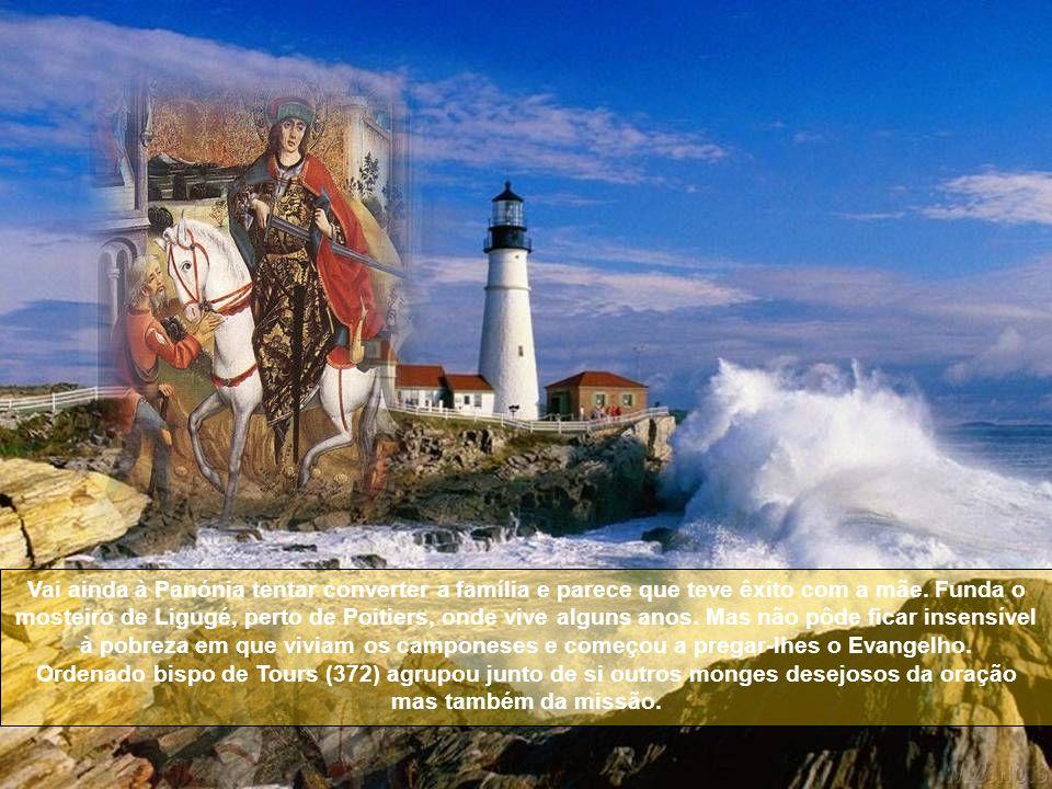 EVANGELIZADOR DOS POBRES Nasceu na Panónia (Hungria) por volta de 316, filho de pais pagãos.