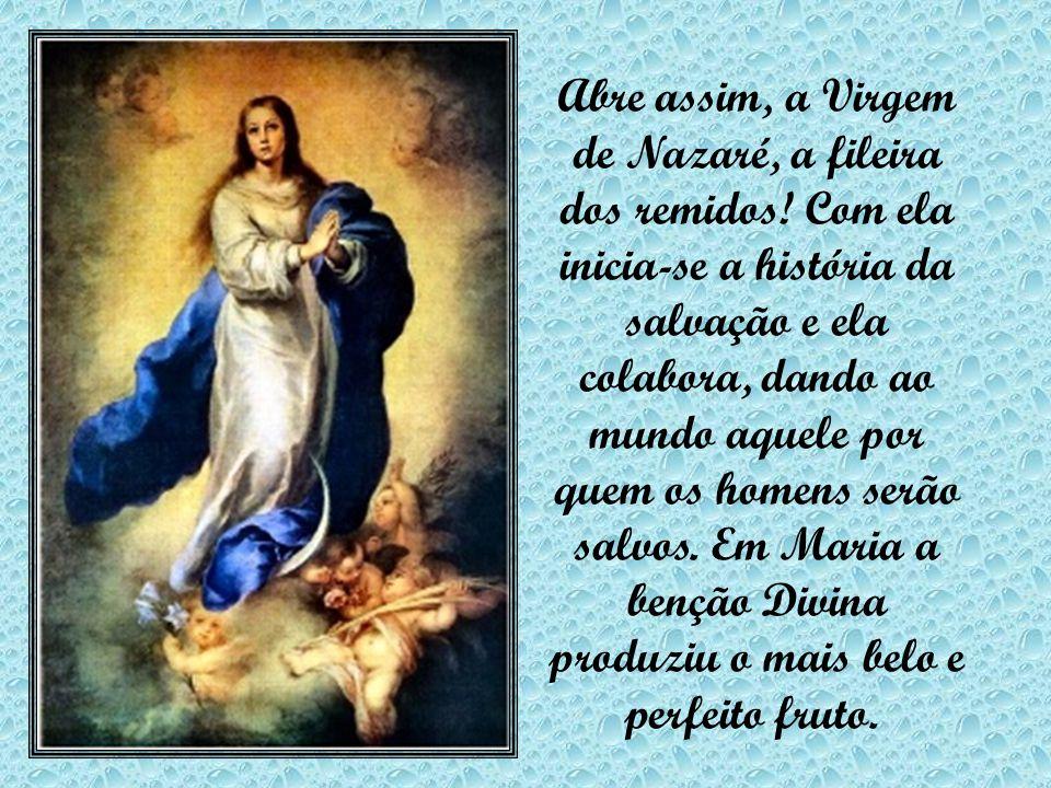 Abre assim, a Virgem de Nazaré, a fileira dos remidos.