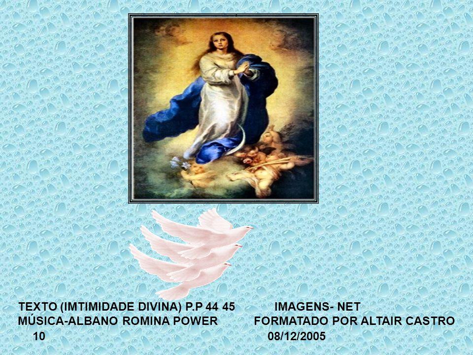 TEXTO (IMTIMIDADE DIVINA) P.P 44 45 IMAGENS- NET MÚSICA-ALBANO ROMINA POWER FORMATADO POR ALTAIR CASTRO.