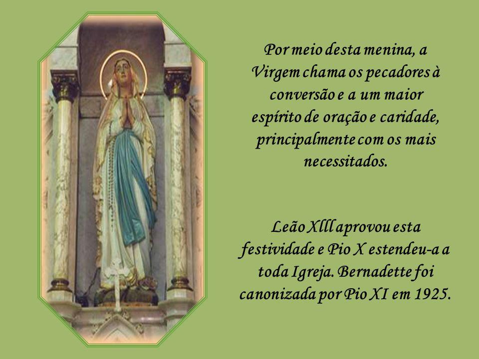 No ano de 1858, a Imaculada Virgem Maria apareceu dezoito vezes a Bernadette Soubirous em Lourdes.