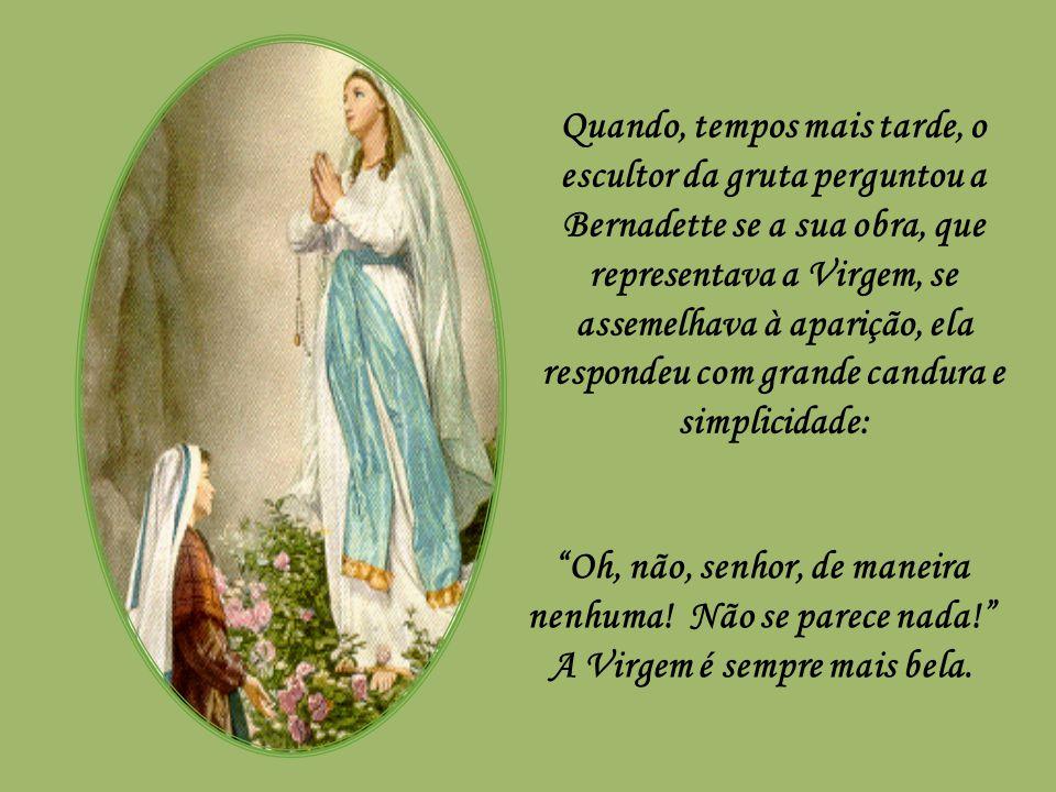 Quatro anos depois de ter sido proclamado o dogma da Imaculada Conceição, a Santíssima Virgem apareceu a uma menina de catorze anos, Bernadette de Soubirous, numa gruta perto de Lourdes.