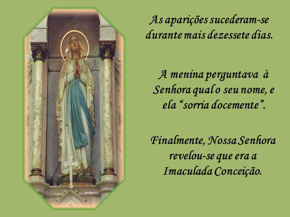 Quando, tempos mais tarde, o escultor da gruta perguntou a Bernadette se a sua obra, que representava a Virgem, se assemelhava à aparição, ela respondeu com grande candura e simplicidade: Oh, não, senhor, de maneira nenhuma.