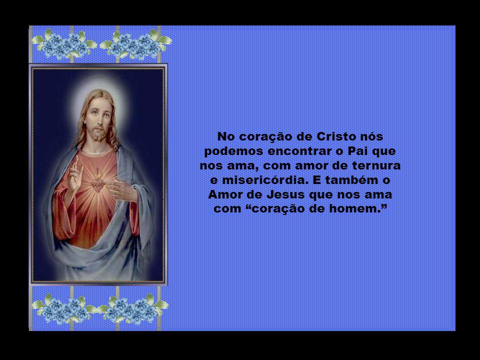 Caríssimos, O culto ao Coração de Jesus não é outra coisa senão o culto ao amor divino e humano do Verbo encarnado, e também o culto àquele amor com que o Pai e o Espírito Santo amam os homens pecadores.