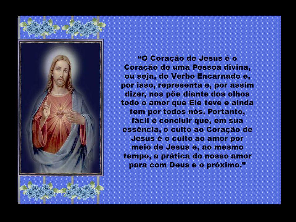 No coração de Cristo nós podemos encontrar o Pai que nos ama, com amor de ternura e misericórdia.