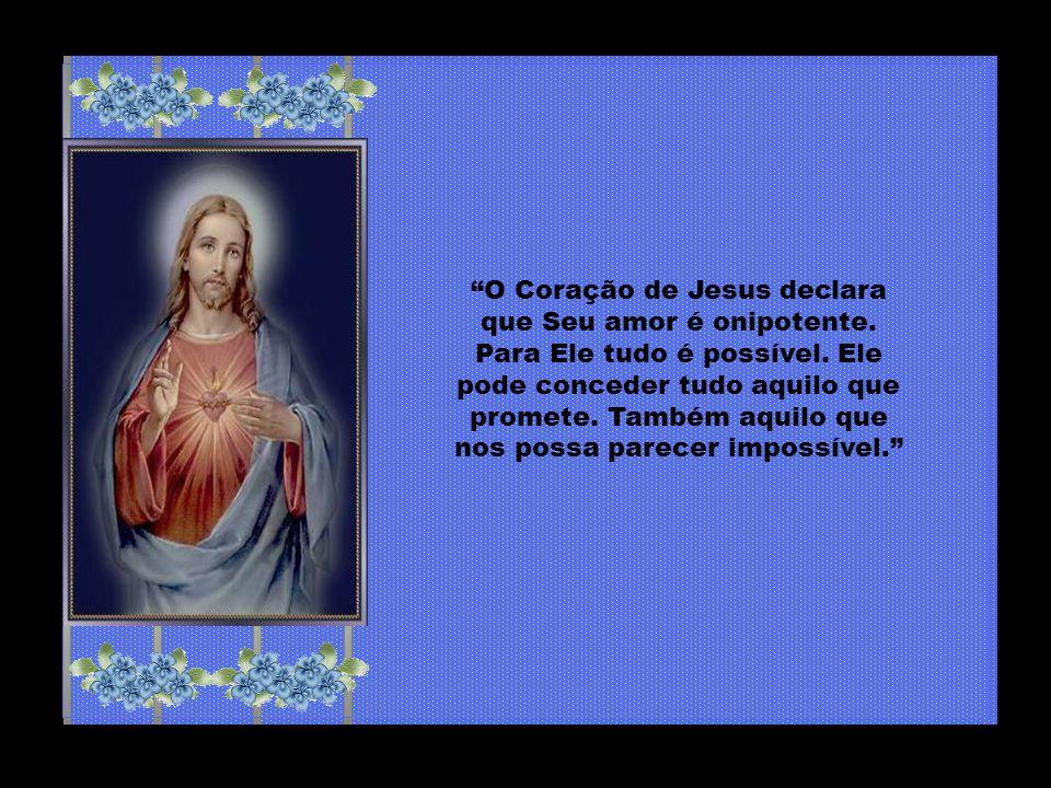 O Coração de Jesus declara que Seu amor é onipotente.