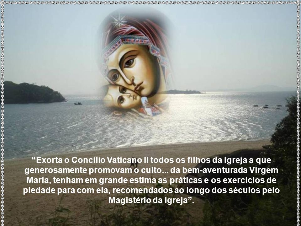Ó Maria quem vos encontra, encontra a vida e o favor do Senhor.