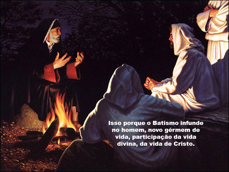 É por meio do Batismo que nós nos incorporamos em Cristo. Pela água e pelo Espírito Santo. Com o Batismo, nós, verdadeiramente, nascemos de novo.