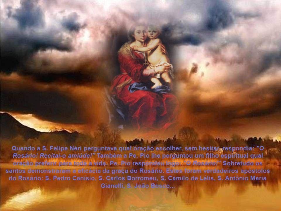 Rezando o Rosário, ela perfumava o local manchado pelo pecado.