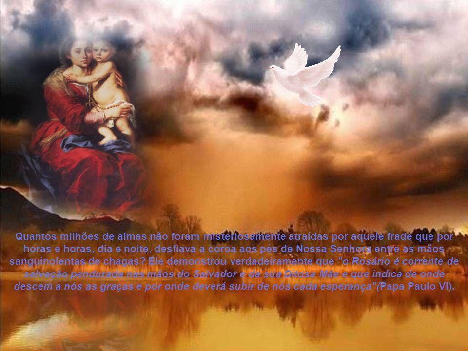Entre os maiores, talvez, sobressaia-se S. Pe. Pio.