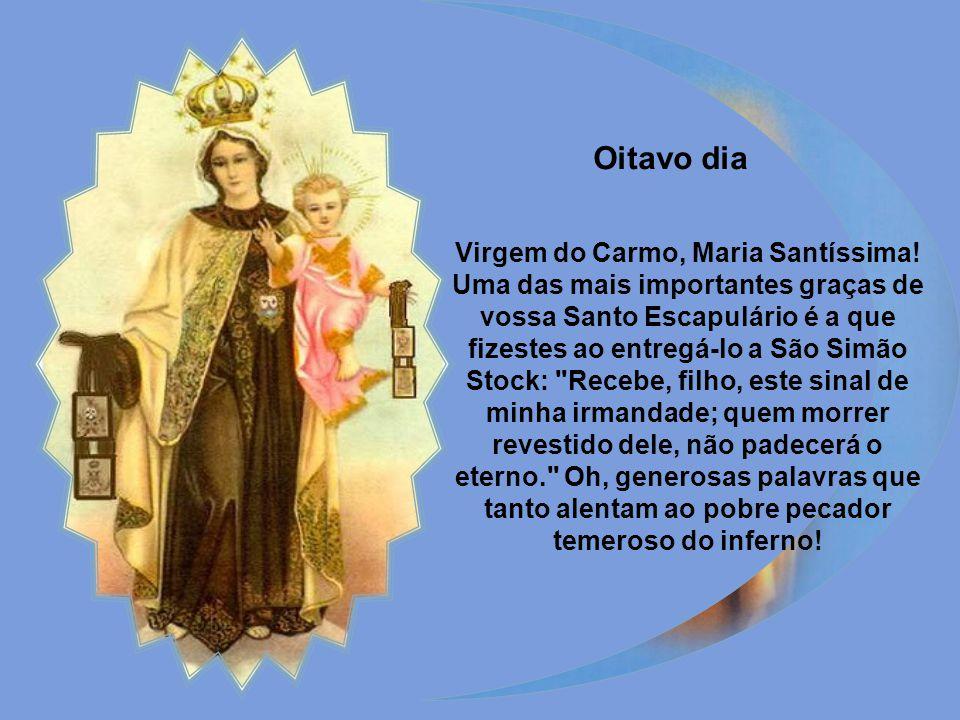 Oitavo dia Virgem do Carmo, Maria Santíssima.