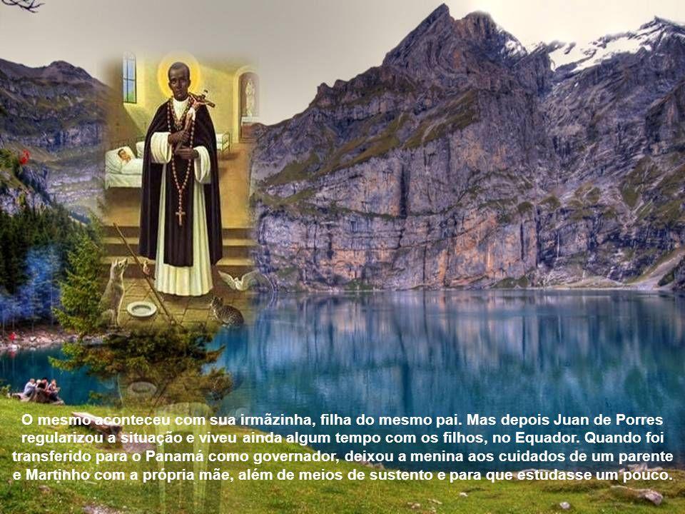 Martinho de Lima, ou melhor, Marinho de Porres, conviveu com a injustiça social desde que nasceu, em 9 de dezembro de 1579, em Lima, no Peru.
