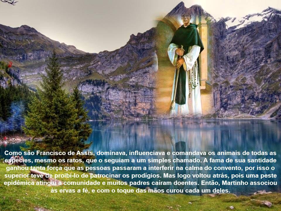 A santidade estava impregnada nele, que além do talento especial para a medicina foi agraciado com dons místicos.