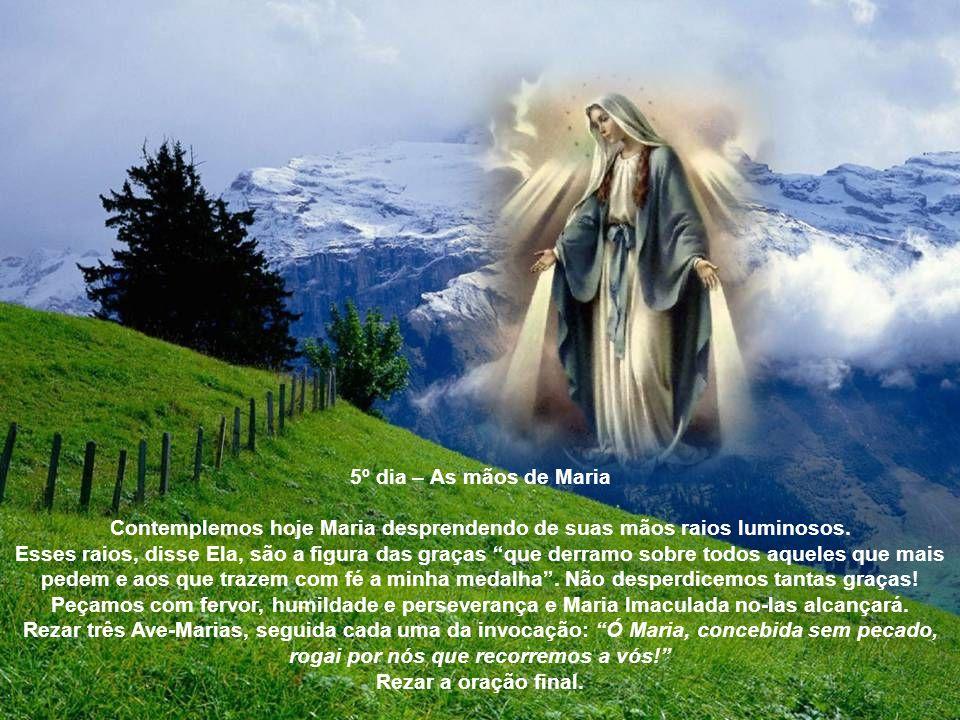 4º dia – Segunda aparição Estando Santa Catarina Labouré em oração, a 27 de novembro de 1830, apareceu-lhe a Virgem Maria, formosíssima, esmagando a cabeça da serpente infernal.