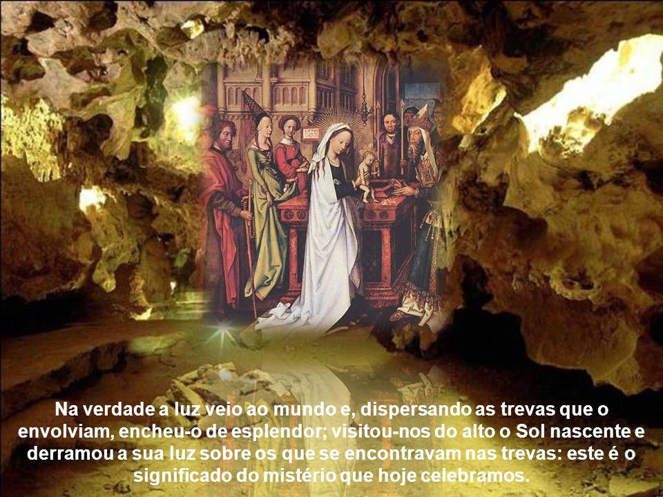 Assim como a Virgem Mãe de Deus levou ao colo a luz verdadeira e a comunicou àqueles que jaziam nas trevas, assim também nós, iluminados pelo seu fulg