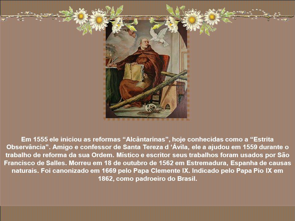 A espiritualidade de São Pedro de Alcântara era de uma profundidade tão grande, que sem interromper a contemplação dedicava-se aos seus deveres de est