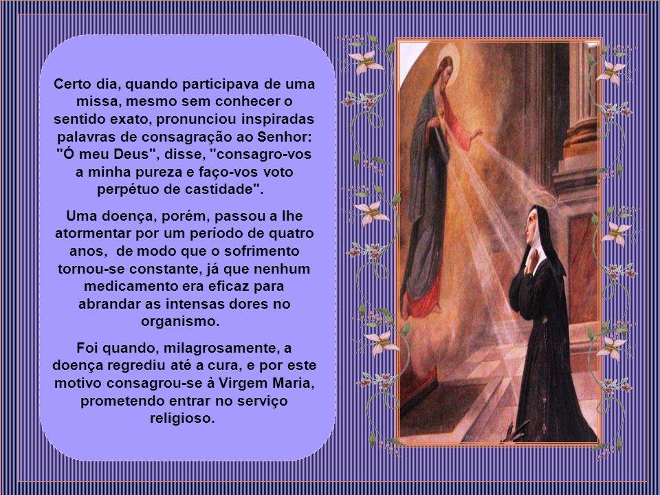 A sua mudança para o convento das Irmãs clarissas, que cuidariam dela e de seu aprimoramento religioso, representou um período difícil pela separação da vista da mãe.