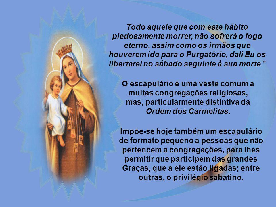 A festa de Nossa Senhora do Carmo recorda a instituição do Santo Escapulário que a Virgem entregou a São Simão Stock, Geral dos Carmelitas, a 16 de ju