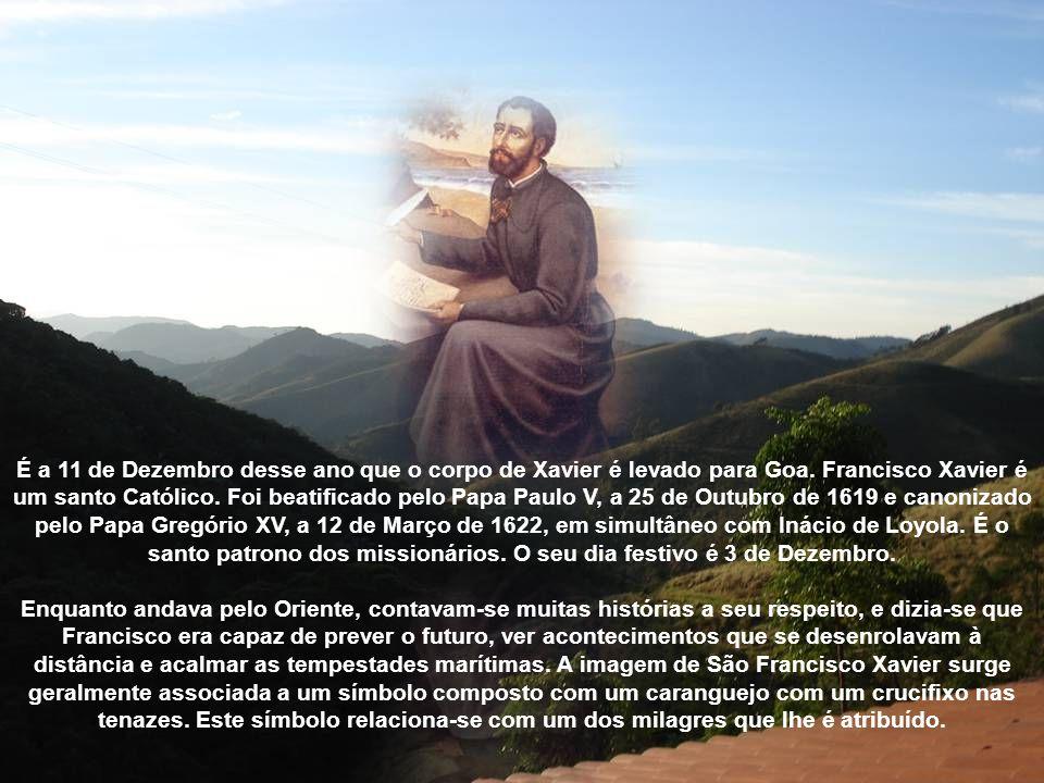 São Francisco Xavier morre a 3 de Dezembro de 1552, numa humilde esteira de vimes, abraçado ao crucifixo que o velho amigo Inácio, um dia, lhe tinha o