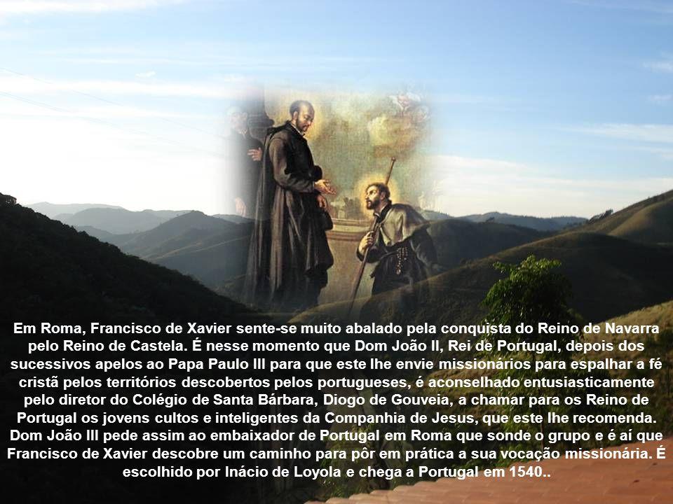 Em Roma, Francisco de Xavier sente-se muito abalado pela conquista do Reino de Navarra pelo Reino de Castela.