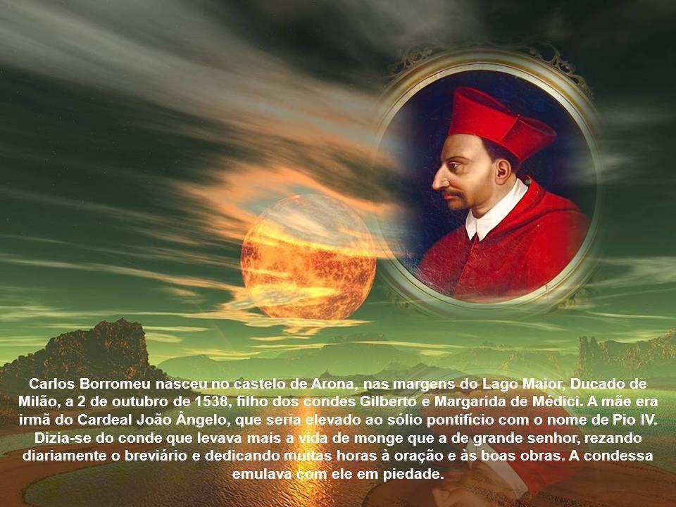 Peça-mestra da Contra-Reforma católica, grande propugnador do Concílio de Trento, realizou profunda reforma na arquidiocese de Milão. Foi um exemplo d