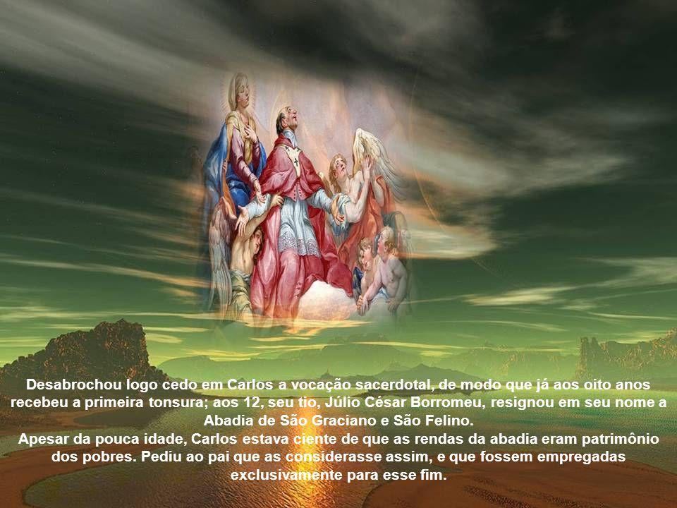 Todos os biógrafos do futuro santo mencionam uma claridade extraordinária que envolveu o castelo de Arona quando nascia o menino, tomada como sinal a denotar a luz de santidade que o recém-nascido projetaria em toda a Cristandade.