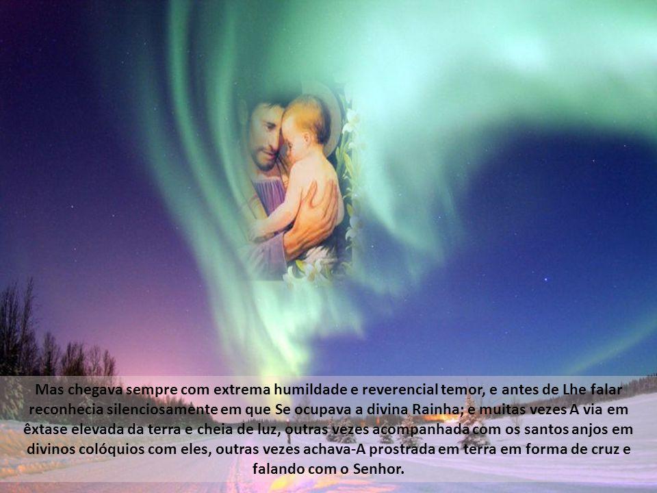E com este motivo recompensava o prudente santo a humildade que não podia exercitar noutros atos para que remetia a Sua Esposa, porque isto o humilhav