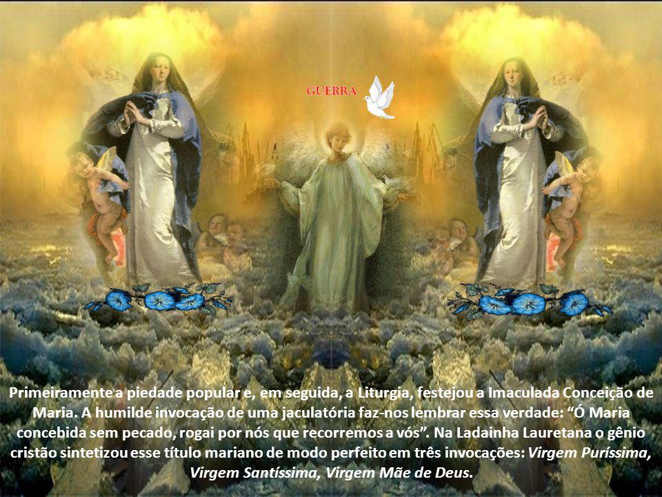 Primeiramente a piedade popular e, em seguida, a Liturgia, festejou a Imaculada Conceição de Maria.